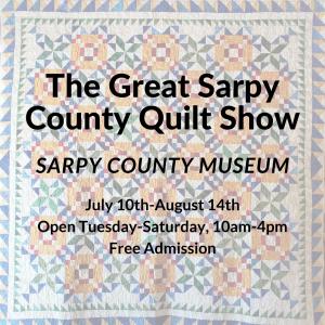 Great Sarpy County Quilt Exhibit @ Sarpy County Museum